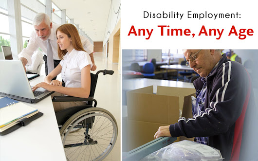 Disability Employment: Any Time, Any Age