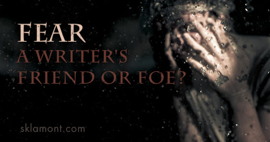 Fear - A Writer's Friend or Foe?
