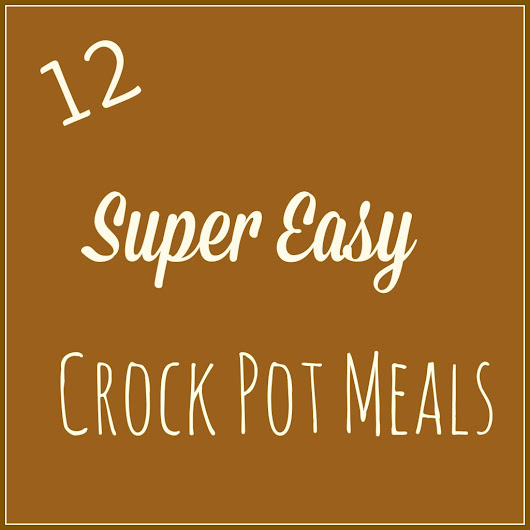 12 Super Easy Crock Pot Meals - Detours in Life