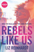 Title: Rebels Like Us, Author: Liz Reinhardt
