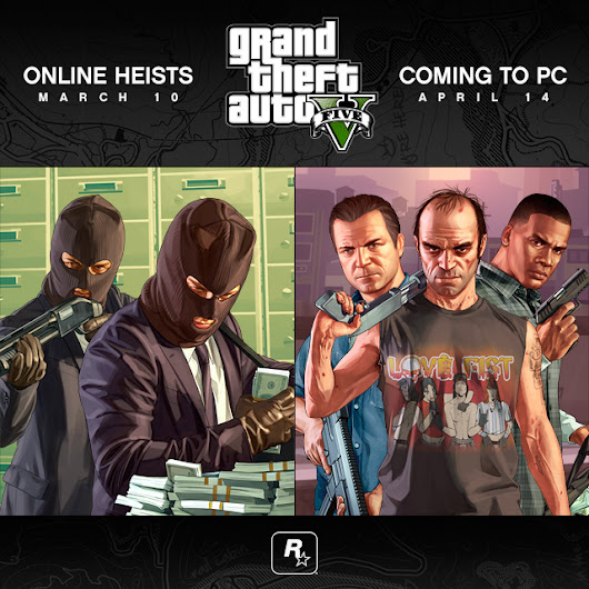 The GTA Place - GTA Online Heists Arriving 10th March, GTAV PC Delayed AGAIN