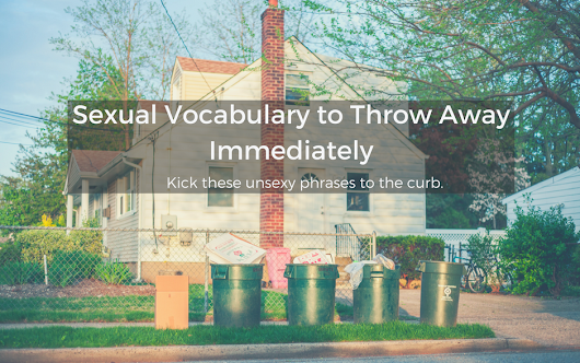 Sexual Vocabulary to Throw Away Immediately