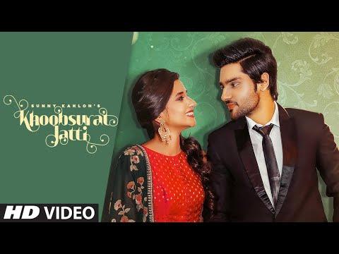 Khoobsurat Jatti (Full Song) Sunny Kahlon Ft Kanika Maan   Johnyy Vick, Rammi Dodher   Punjabi Song