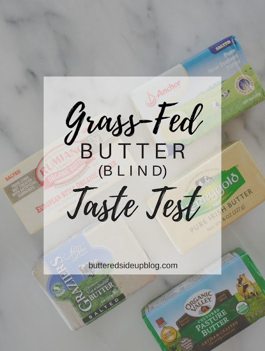 Blind Grass-Fed Butter Taste Test - Buttered Side Up
