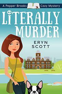 Literally Murder by Eryn Scott