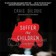 Bibliobrat.com: Review: Suffer the Children by Craig DiLouie
