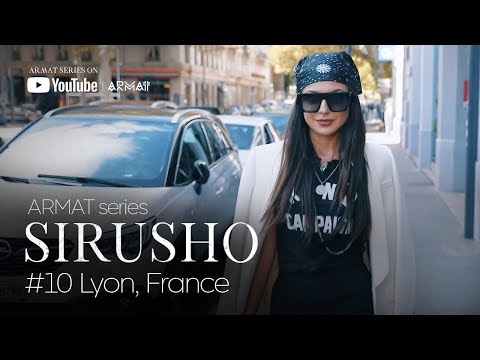 Sirusho - ARMAT series | #10 Lyon, France