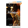 Amazon.com: Frenzied eBook: Claire Chilton: Kindle Store