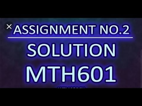MTH 601 Assignment No 2 Solution Due Date 04-02-2019