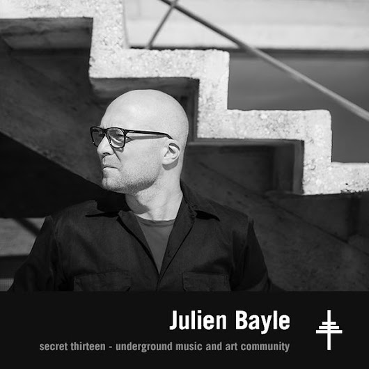 Julien Bayle - Secret Thirteen Mix 172