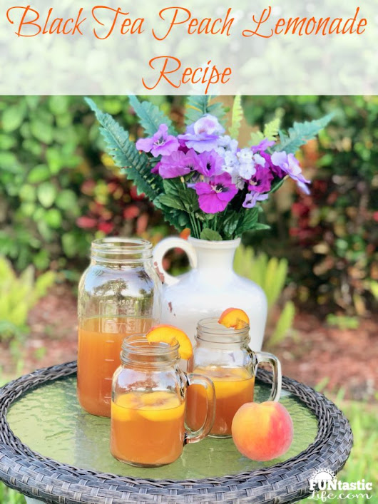 Black Tea Peach Lemonade Recipe - Funtastic Life