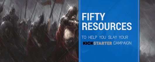 50 Resources to Help You Slay Your Kickstarter Campaign - STRYDE