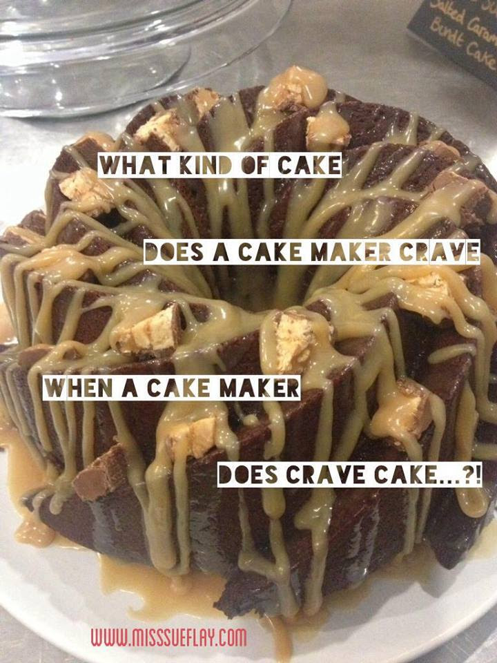 What does a Cake maker crave?