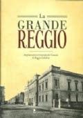 La grande Reggio : ampliamento territoriale del Comune di Reggio Calabria