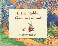 Little Rabbit Series written and illustrated by Harry Horse