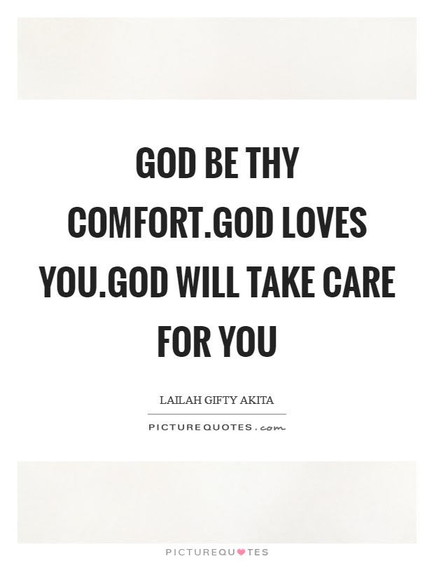 God Be Thy Comfortgod Loves Yougod Will Take Care For You