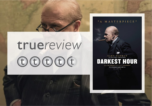True Review – Darkest Hour