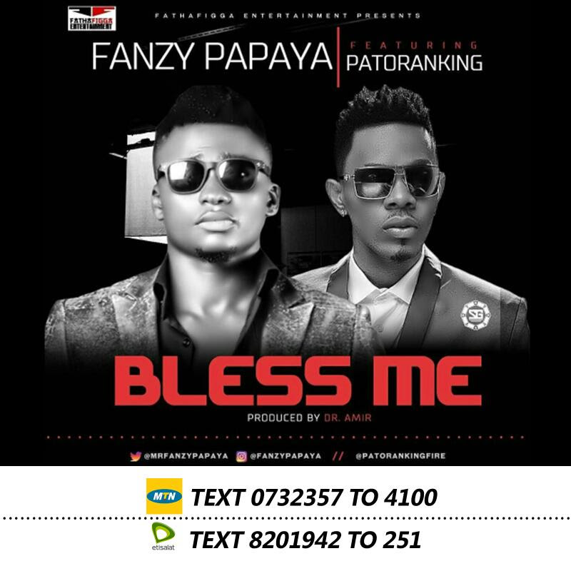 VIDEO: Fanzy Papaya Ft. Patoranking – Bless Me