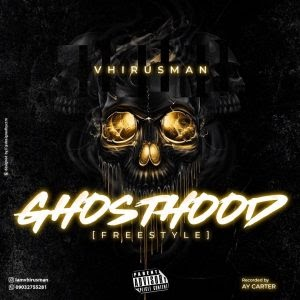 [BangHitz] MUSIC : Vhirusman – GhostHood (Freestyle)