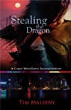 Stealing the Dragon by Tim Maleeny