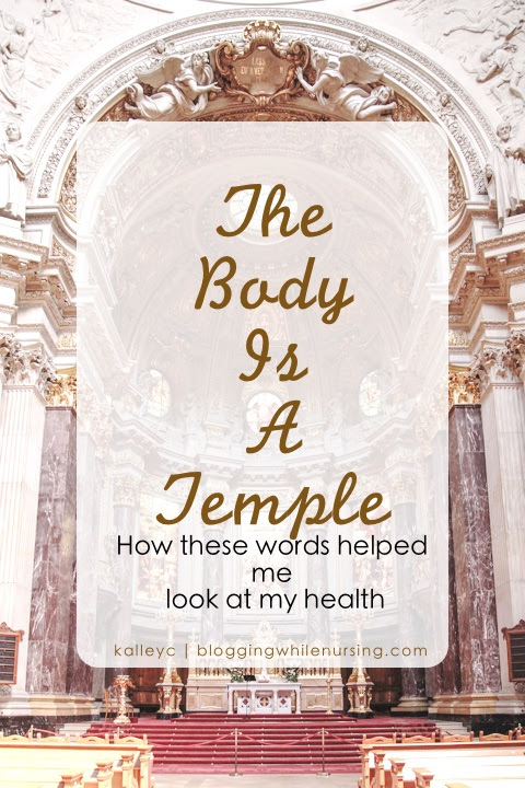The Body Is A Temple - Blogging While Nursing