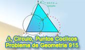 Problema de Geometría 915 (English ESL): Triangulo, Puntos Cocíclicos, Cuadrilátero Inscriptible