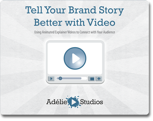 Telling Your Brand Story with Video E-Book | Adelie Studios