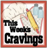 This Week's Cravings