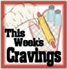 This Week's Cravings