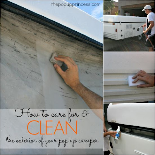 How to Clean & Care for Your Pop Up Camper Exterior PLUS a 303 Giveaway! - The Pop Up Princess