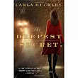 The Deepest Secret... by Carla Buckley