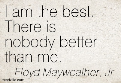 I Am The Best There Is Nobody Better Than Me Quotespicturescom