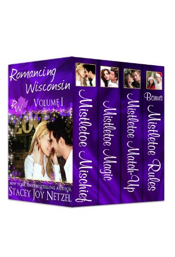 Romancing Wisconsin Volume I (Holiday Boxed Set) by Stacey Joy Netzel