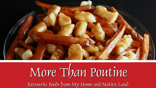 More Than Poutine: A Unique Canadian Cookbook
