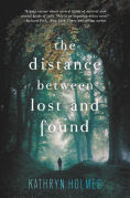 Title: The Distance Between Lost and Found, Author: Kathryn Holmes