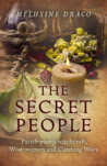 The Secret People: Parish-Pump Witchcraft, Wise-Women and Cunning Ways