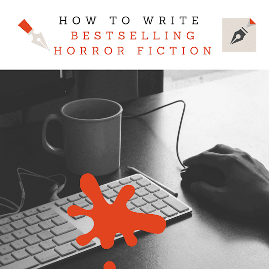 Celebrate: 7 Steps To Write Bestselling #HorrorFiction #AmWriting |