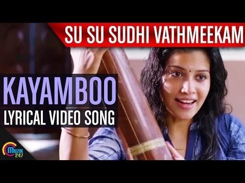 Kaayaamboo niramaayi ...Song Lyrics -Su Su Sudhi Vaathmeekam-2015