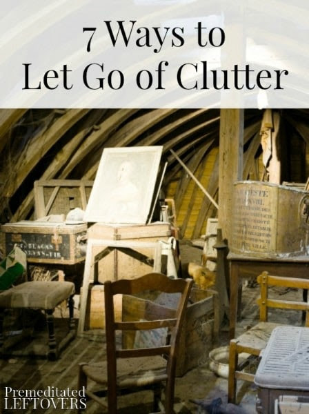 7 Ways to Let Go of Clutter