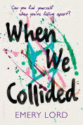 Title: When We Collided, Author: Emery Lord
