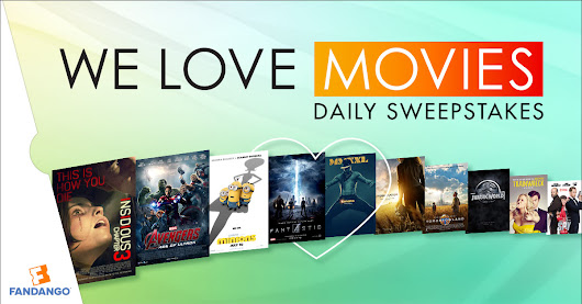 FANDANGO'S WE LOVE MOVIES SWEEPSTAKES