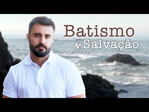 O Batismo nas Águas Salva? - Vai na Bíblia