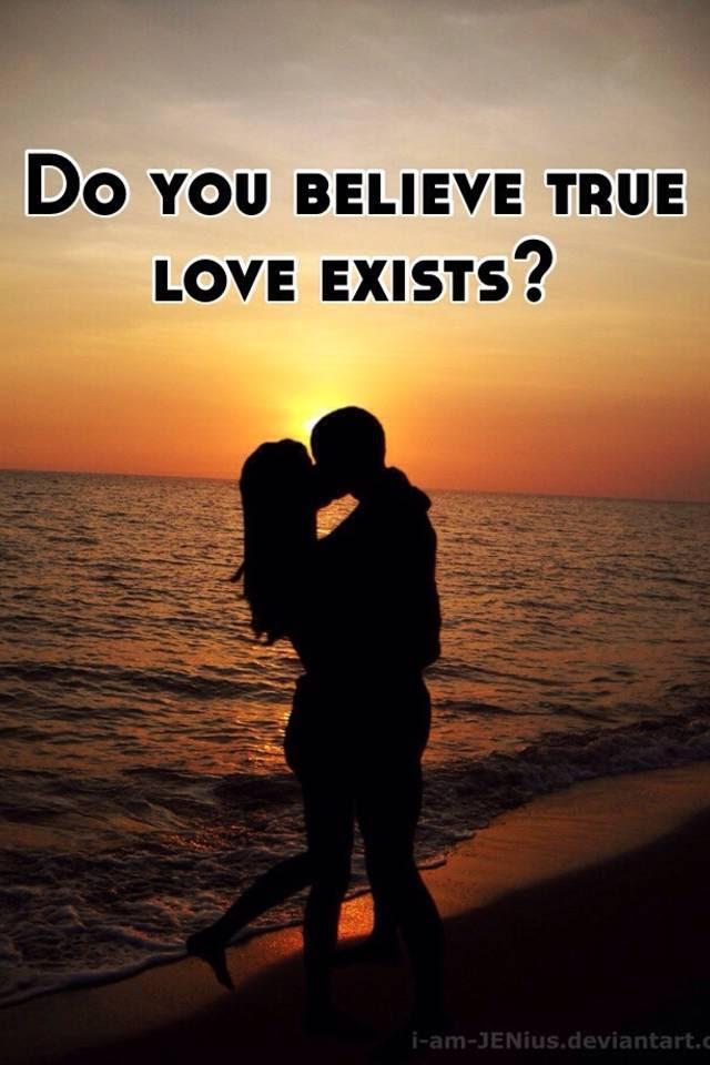 Do You Believe True Love Exists