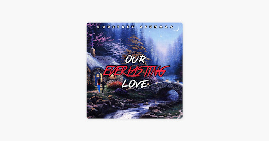 Our Everlasting Love - Single by Courtney Asunmaa