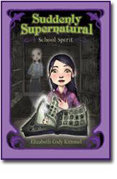 Suddenly Supernatural Book 1 School Spirit