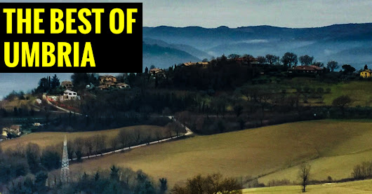 The Best Things to Do in Umbria Italy
