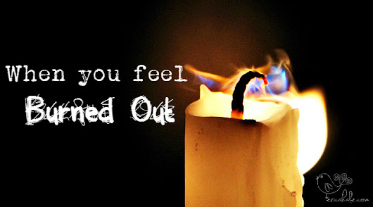 When you feel burned out - These Three Remain
