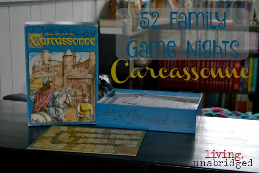 52 Family Game Nights: Carcassonne - Living Unabridged