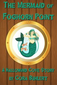 The Mermaid of Foghorn Point by Cora Buhlert