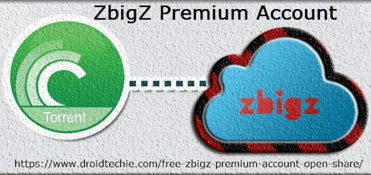Free Zbigz Premium Account Open Share March - DroidTechie